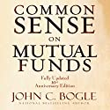 Common Sense on Mutual Funds: Fully Updated 10th Anniversary Edition (       UNABRIDGED) by John C Bogle Narrated by Scott Peterson
