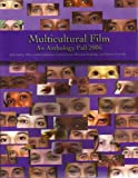 Multicultural Film an Anthology Fall 2006