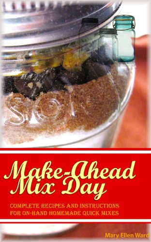 make-ahead-mix-day-complete-recipes-and-instructions-for-on-hand-homemade-quick-mixes-english-editio