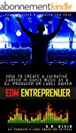 Electronic Music Entrepreneur - How t...
