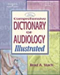 Comprehensive Dictionary of Audiology...