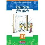 Deutsch für dich: 10. Schuljahr - Arbeitsheft zur Prüfungsvorbereitung: Texte lesen, interpretieren, erörtern ...