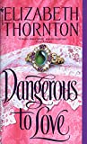 Dangerous to Love (055356787X) by Thornton, Elizabeth