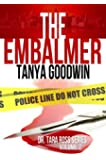 The Embalmer (Dr. Tara Ross Series Book 2)