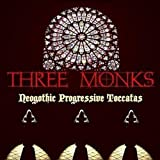 Neogothic Progressive Toccata by Three Monks (2011-05-24)