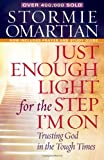 Cover of JUST ENOUGH LIGHT FOR THE STEP IM ON by OMARTIAN STORMIE 0736923578