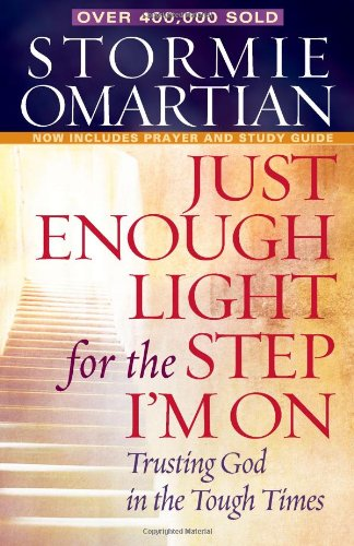 Just Enough Light for the Step I'm On: Trusting God in the Tough Times