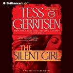 The Silent Girl: A Rizzoli and Isles Novel, Book 9 (       ABRIDGED) by Tess Gerritsen Narrated by Tanya Eby