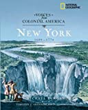 Voices from Colonial America: New York 1609-1776 (NG Voices from ColonialAmerica)