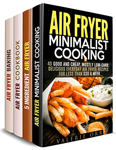 Air Fryer Cookbook Box Set (4 in 1): 150 Minimalist, Simple Ingredients, American Favorite, Baking Air Fryer Recipes for Healthy Cooking (Air Fryer Recipes & American Favorites) by Valerie Orr, Tamara Norton, Emma Melton, Thelma Barnes