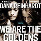 We Are the Goldens Audiobook by Dana Reinhardt Narrated by Julia Whelan