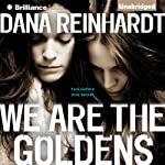 We Are the Goldens | Dana Reinhardt
