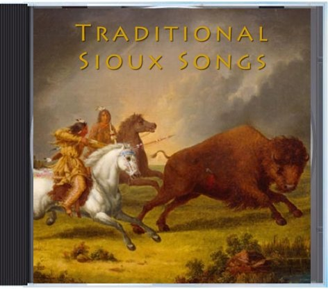 Traditional Sioux Songs by Jr. Earl Jones, Allen Lester, Thomas Martin, Sherwin Davis and Doren White Hawk
