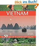 Highlights Vietnam: Die 50 Ziele, die...