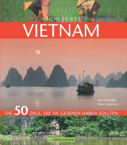 Highlights Vietnam: 50 Ziele, die Sie gesehen haben sollten