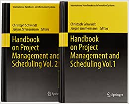 Handbook On Project Management And Scheduling 1 & 2 (International Handbooks On Information Systems)