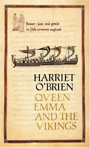 Queen Emma and the Vikings: Power, Love, and Greed in 11th Century England