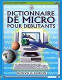echange, troc Anna Claybourne, Mark Wallace, Kamini Khanduri, Lisa Miles, Andy Burton - Dictionnaire de micro pour débutants