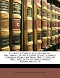 img - for Reports of Cases at Law Argued and Determined in the Supreme Court of North Carolina: From June Term, 1840, to [August Term, 1852], Both Inclusive, Volume 8; volume 30 book / textbook / text book