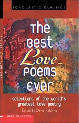 The Best Love Poems Ever (Scholastic Classics)
