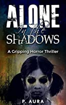 Alone In The Shadows: A Gripping Horror Thriller (horror Books, Horror Short Stories, Horror Authors)
