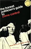 The Honest Politician's Guide to Crime Control (Phoenix Books)