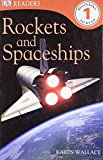 Rockets and Spaceships (DK Readers Level 1)