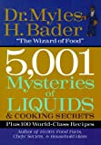 5,001 Mysteries of Liquids & Cooking Secrets (156799945X) by Bader, Myles H.