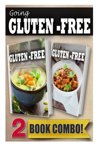 Recipes For Auto-Immune Diseases And Gluten-Free Slow Cooker Recipes: 2 Book Combo (Going Gluten-Free )