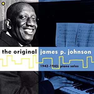 The Original James P. Johnson 1942-1945: Piano Solos