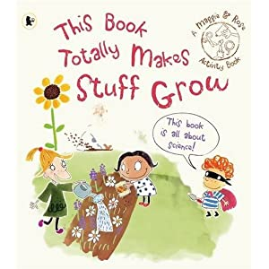 Maggie & Rose: This Book Totally Makes Stuff Grow (Maggie and Rose)