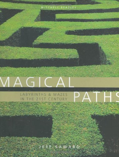 Magical Paths: Mazes and Labyrinths in the 21st Century