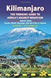 Kilimanjaro - the trekking guide to Africas highest mountain, 4th: (includes Mt Meru and guides to Nairobi, Dar es Salaam,  Arusha, Moshi and Marangu)