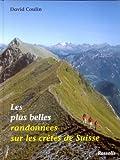 echange, troc David Coulin - Les Plus Belles Randonnes Sur les Cretes de Suisse