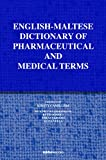 img - for English-Maltese Dictionary of Pharmaceutical and Medical terms book / textbook / text book