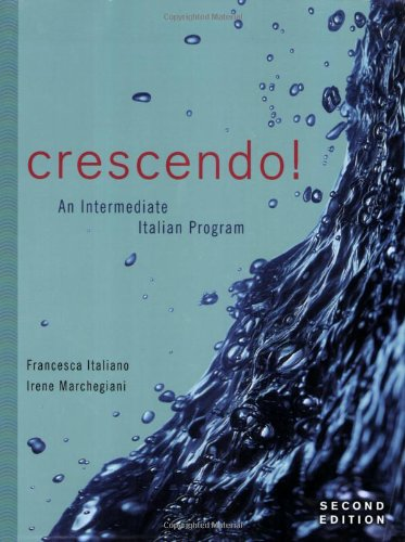 Crescendo!: An Intermediate Italian Program with Text...