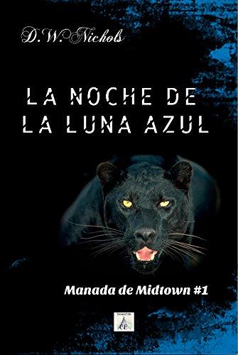 La Noche De La Luna Azul (Manada De Midtown Nº 1) (Spanish Edition)