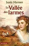 echange, troc Sonia Marmen - La Vallée des larmes, Tome 1 :