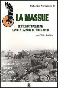 La massue. Les soldats polonais dans la bataille de Normandie - Didier Lodieu