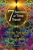 img - for Seven Secrets of Time Travel: Mystic Voyages of the Energy Body book / textbook / text book