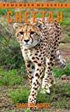 Cheetah: Amazing Photos & Fun Facts Book About Cheetahs For Kids (Remember Me Series)