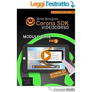 Corona SDK Videocorso - Modulo base. Livello 3 (Esperto in un click)