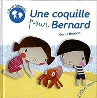 Une coquille pour Bernard par Cécile Bonbon