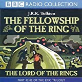 The Lord of the Rings, Vol. 1: The Fellowship of the Ring (BBC Radio Collection): Fellowship of the Ring Vol 1 J. R. R. Tolkien