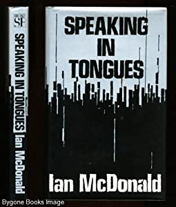 Speaking in Tongues by Ian McDonald
