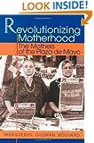 Revolutionizing Motherhood: The Mothers of the Plaza de Mayo (Latin American Silhouettes)