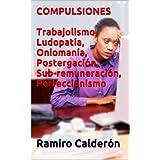 Compulsiones (Adicciones del Nuevo Milenio)