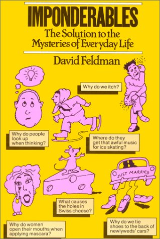 Imponderables The Solution to the Mysteries of Everyday Life, David Feldman