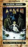 Arkem, la pierre des ténèbres, tome 1 : Yanis, Déesse de la mort par Simon