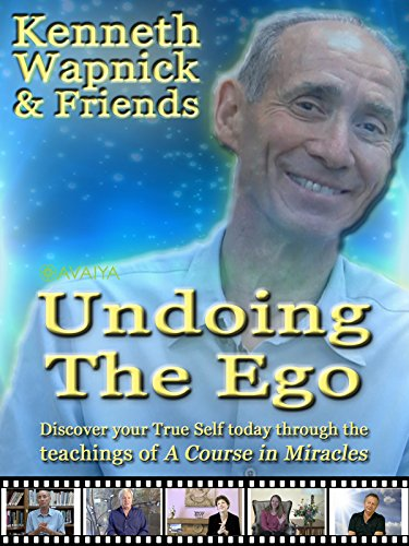 A Course in Miracles: Kenneth Wapnick & Friends Undoing The Ego